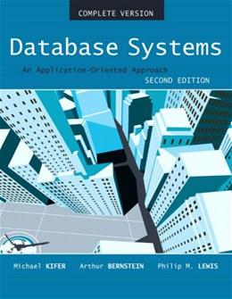 Database Systems: An Application Oriented Approach, by Kifer, 2nd Edition, Complete Version 2 PKG 9780321268457