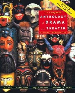 Longman Anthology of Drama and Theater: A Global Perspective, by Greenwald 9780321291387