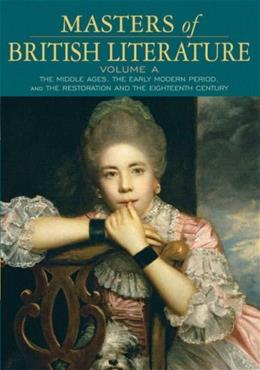 Masters of British Literature, by Damrosch, Volume A: The Middle Ages, the Early Modern Period, and the Restoration and the 18th Century 9780321333995
