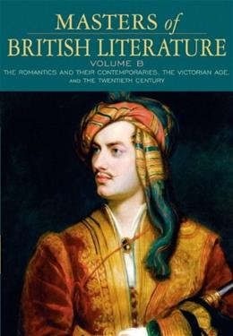 Masters of British Literature, by Damrosch, Volume B: The Romantics and Their Contemporaries, the Victorian Age, and the 20th Century 9780321334008