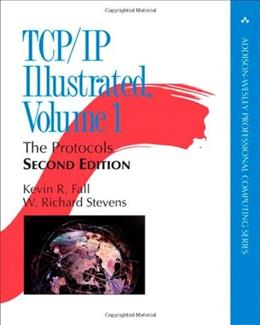 TCP IP Illustrated, by Stevens, 2nd Edition, Volume 1: The Protocols 9780321336316