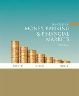 Principles of Money, Banking & Financial Markets (12th Edition) 9780321339195