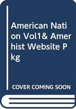 American Nation Vol1& Amerhist Website Pkg 12 9780321354860