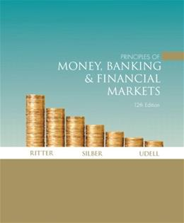 Principles of Money, Banking, and Financial Markets, by Ritter, 12th Edition 12 PKG 9780321375575