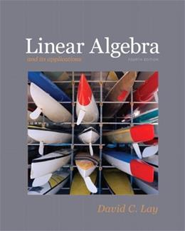 Linear Algebra and Its Applications, by Lay, 4th Edition 9780321385178