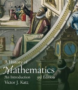 History of Mathematics, by Katz, 3rd Edition 9780321387004