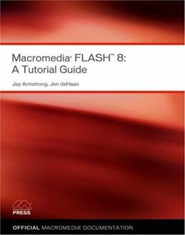 Macromedia Flash 8; A Tutorial Guide, by Armstrong 9780321394149