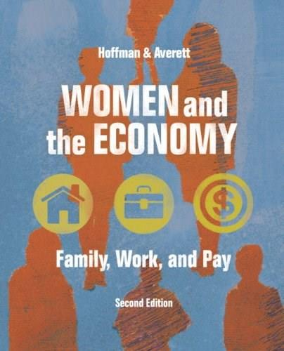 Women and the Economy: Family, Work, and Pay, by Hoffman, 2nd Edition 9780321410948