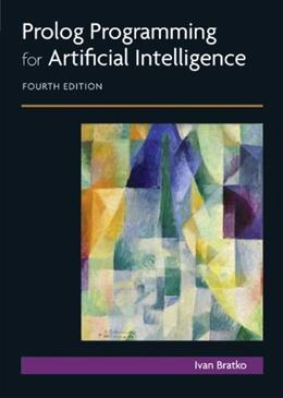 PROLOG Programming for Artificial Intelligence, by Bratko, 4th Edition 9780321417466