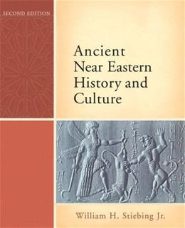 Ancient Near Eastern History and Culture, by Stiebing, 2nd Edition 9780321422972