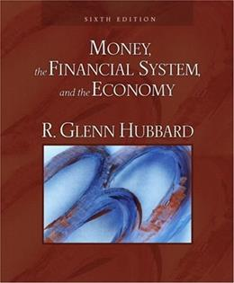 Money, the Financial System, and the Economy, by Hubbard, 6th Edition 9780321426703