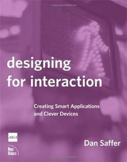 Designing for Interaction: Creating Smart Applications and Clever Devices, by Saffer 9780321432063