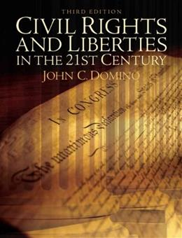 Civil Rights and Liberties in the 21st Century, by Domino, 3rd Edition 9780321436047