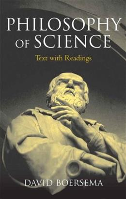 Philosophy of Science: Text with Readings, by Boersema 9780321437112