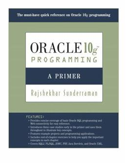 Oracle 10g Programming: A Primer, by Sunderraman 9780321463043