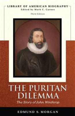 Puritan Dilemma: The Story of John Winthrop, by Morgan, 3rd Edition 9780321478061