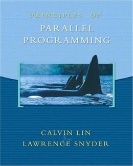 Principles of Parallel Programming, by Snyder 9780321487902