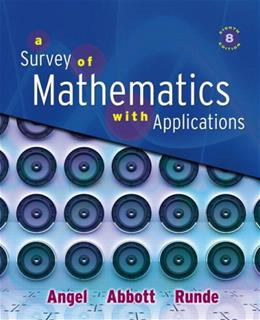 Survey of Mathematics with Applications, by Angel, 8th Edition 9780321501073