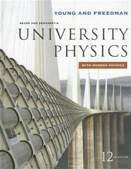 University Physics with Modern Physics, by Young, 12th Edition 9780321501219