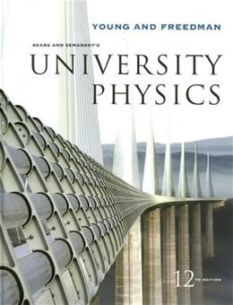 University Physics, by Young, 12th Edition 9780321501479