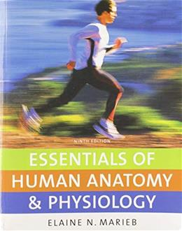 Essentials of Human Anatomy and Physiology, by Marieb, 9th Edition 9780321513533