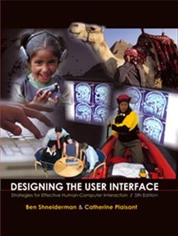 Designing the User Interface: Strategies for Effective Human-Computer Interaction, by Shneiderman, 5th Edition 5 PKG 9780321537355