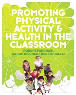 Promoting Physical Activity and Health in the Classroom, by Pangrazi PKG 9780321547620