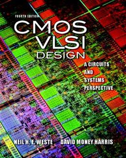 CMOS VLSI Design: A Circuits and Systems Perspective, by Weste, 4th Edition 4 PKG 9780321547743