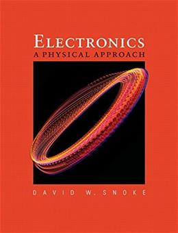 Electronics: A Physical Approach, by Snoke 9780321551337