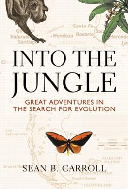 Into The Jungle: Great Adventures in the Search for Evolution 1 9780321556714