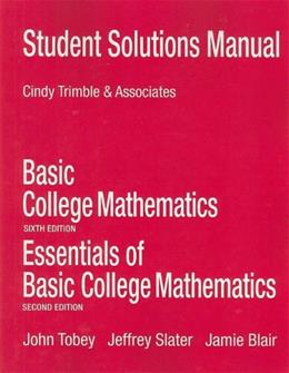 Basic College Mathematics, by Tobey, 6th Edition, Solutions Manual 9780321568519