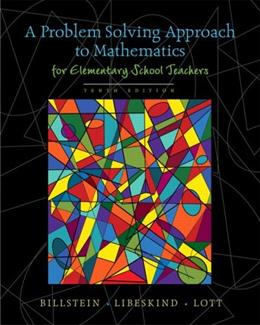 Problem Solving Approach to Mathematics for Elementary School Teachers, by Billstein, 10th Edition 10 w/CD 9780321570550