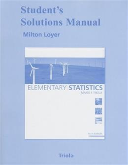 Elementary Statistics, by Triola, 11th Edition, Solutions Manual 9780321570628
