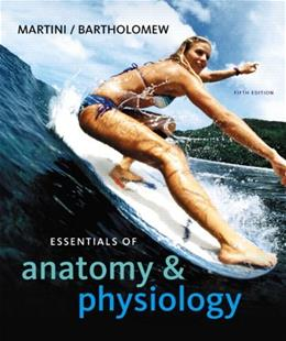 Essentials of Anatomy and Physiology, by Martini, 5th Edition 5 w/CD 9780321575548