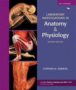 Laboratory Investigations in Anatomy and Physiology, by Sarikas, 2nd Edition,  Cat Version, LAB MANUAL 2 PKG 9780321575609