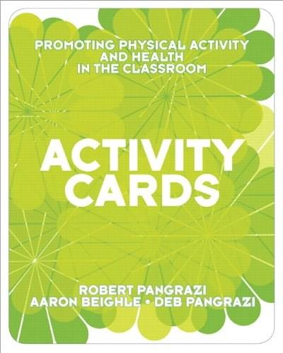 Promoting Physical Activity and Health in the Classroom, by Pangrazi, ACTIVITY CARDS ONLY PKG 9780321582386