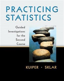 Practicing Statistics: Guided Investigations for the 2nd Course, by Kuiper BK w/CD 9780321586018