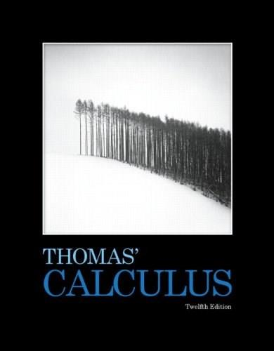 Calculus, by Thomas, 12th Edition 9780321587992