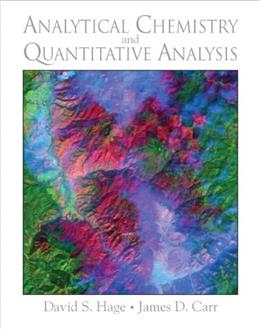 Analytical Chemistry and Quantitative Analysis, by Hage 9780321596949