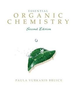 Essential Organic Chemistry, by Bruice, 2nd Edition 9780321596956