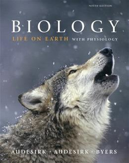Biology: Life on Earth with Physiology, by Audesirk, 9th Edition 9780321598462