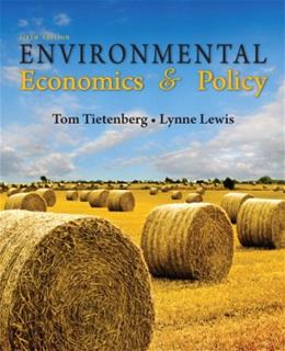 Environmental Economics & Policy (6th Edition) 9780321599490