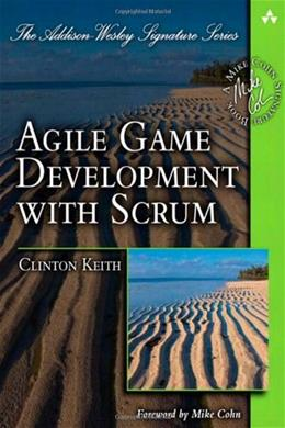 Agile Game Development with SCRUM, by Keith 9780321618528