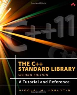 C++ Standard Library: A Tutorial and Reference, by Josuttis, 2nd Edition 9780321623218