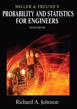 Miller & Freunds Probability and Statistics for Engineers (8th Edition) 9780321640772