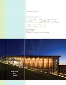 Introductory Mathematical Analysis for Business, Economics, and the Life and Social Sciences (13th Edition) 9780321643728
