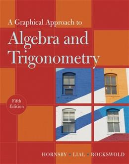 Graphical Approach to Algebra and Trigonometry, by Hornsby, 5th Edition 9780321644725