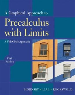 Graphical Approach to Precalculus with Limits: A Unit Circle Approach, by Hornsby, 5th Edition 9780321644732