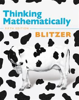 Thinking Mathematically, by Blitzer, 5th Edition 9780321645852
