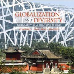Globalization and Diversity: Geography of a Changing World, by Rowntree, 3rd Edition 3 PKG 9780321651525